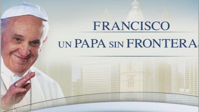 Programa especial: Francisco un Papa sin Fronteras